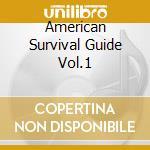 AMERICAN SURVIVAL GUIDE VOL.1             cd musicale di VENTANA