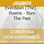 Everdawn - Poems Burn The Past cd musicale di Everdawn