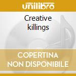 Creative killings cd musicale