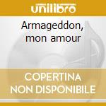 Armageddon, mon amour cd musicale
