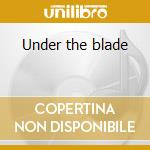 Under the blade cd musicale