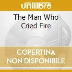 THE MAN WHO CRIED FIRE cd musicale di RAHSAAN ROLAND KIRK