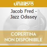 Jacob Fred - Jazz Odissey cd musicale di Jacob fred jazz odyssey
