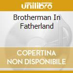BROTHERMAN IN FATHERLAND cd musicale di RAHSAAN ROLAND KIRK