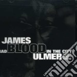 BAD IN THE CITY cd musicale di JAMES BLOOD ULMER