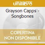 SONGBONES cd musicale di CAPPS GRAYSON