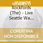 Live seattle wa 13/12/03 cd musicale di Rockfords The