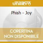 JOY                                       cd musicale di PHISH