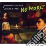Midnight people & lo-life stars cd musicale di More No