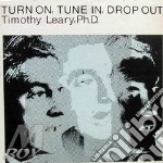 TURN ON TUNE IT DROP OUT                  cd musicale di LEARY TIMOTHY
