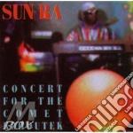 CONCERT COMET KOHOUTEK                    cd musicale di SUN RA