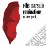 Ruminations in new york cd musicale di Ellis Marsalis
