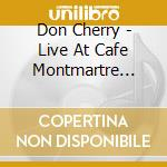 LIVE CAFE' MONTMARTRE'66 cd musicale di DON CHERRY