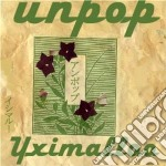 Unpop cd musicale di Yximalloo