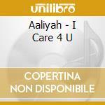 I CARE 4 YOU cd musicale di AALIYAH
