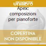 Apex: composizioni per pianoforte cd musicale di Sibelius\heinonen