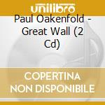 Great wall cd musicale di Paul Oakenfold