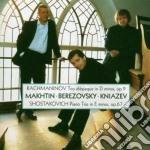 Rachmaninov - Shostakovich - Kniazev - Berezovsky - Mahktin - Piano Trio N. 2 cd musicale di RACHMANINOV - SHOSTA