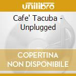 Unplugged cd musicale di Tacuba Cafe'