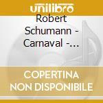 CARNAVAL - STUDIO SINFONICO cd musicale di SCHUMANN\AIMARD
