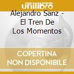 EL TREN DE LOS MOMENTOS cd musicale di SANZ ALEJANDRO
