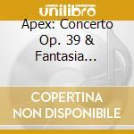 APEX: CONCERTO OP. 39 & FANTASIA CONTRAP cd musicale di Busoni\postnikova -
