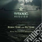 Royal Philharmonic Orchestra / Robin Gibb - The Titanic Requiem cd musicale di The royal philarmoni