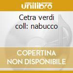Cetra verdi coll: nabucco cd musicale di Verdi\previtali - si