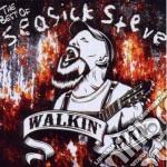 Walkin' man - the best of cd musicale di Steve Seasick