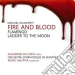 Fire and blood - flamingo - ladder to th cd musicale di Michael\ha Daugherty
