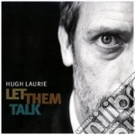 Let them talk cd musicale di LAURIE HUGH