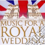 Music for a royal wedding (musica matrim cd musicale di Artisti Vari