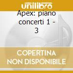Apex: piano concerti 1 - 3 cd musicale di Bartok\fischer - sch