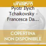 Tchaikovsky - Francesca Da Rimini Op. 32 / Serenade Op. 48 / Marche Slave Op. 31 - Gennady Rozhdestvensky cd musicale di Tchaikovsky\rozhdest