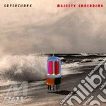 Majesty shredding cd musicale di SUPERCHUNK
