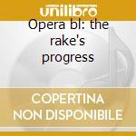 Opera bl: the rake's progress cd musicale di Stravinsky\nagano -