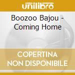 Coming home cd musicale di Bajou Boozoo
