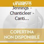 Jennings - Chanticleer - Daw 50: Canti Gregoriani cd musicale di Artisti Vari