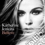 BELIEVE                                   cd musicale di Katherine Jenkins