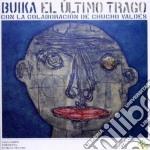 EL ULTIMO TRAGO                           cd musicale di BUIKA & VALDEZ CHUCHO