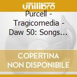 SONGS OF WELCOME AND FAREWELL             cd musicale di Purcell\tragicomedia