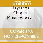 CHOPIN MASTERWORKS VOL. 1                 cd musicale di Vari Chopin\artisti