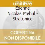Mehul - Christie -cappella Coloniensis - Opera Bl: Stratonice cd musicale di Mehul\christie -capp
