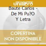 De mi puno y letra cd musicale di Carlos Baute