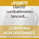 Daw50: combattimento tancredi (madrigali cd musicale di Monteverdi\harnoncou