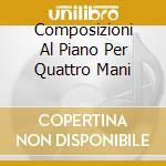 COMPOSIZIONI AL PIANO PER QUATTRO MANI    cd musicale di Schubert\queffelec -