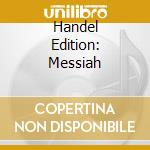 HANDEL EDITION: MESSIAH                   cd musicale di Handel\leppard - pal