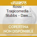 Rossi - Tragicomedia - Stubbs - Daw 50: Le Canterine Romane cd musicale di Rossi\tragicomedia -