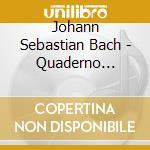 DAW 50: QUADERNO MUSICALE DI ANNA MAGDAL cd musicale di Bach\stubbs - tragic