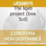 The ligeti project (box 5cd) cd musicale di Ligeti\ligeti (box)